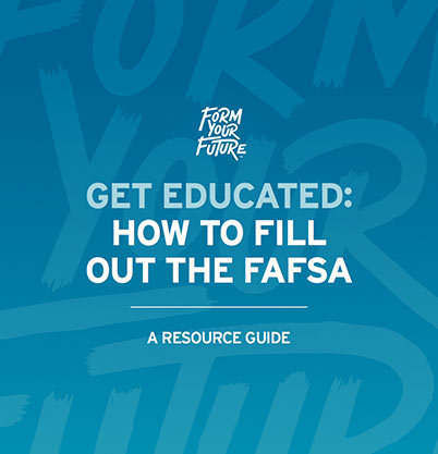 Get Educated: How to Fill Out the FAFSA