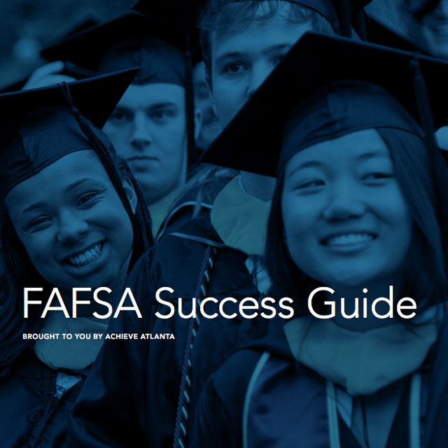 Achieve Atlanta's FAFSA Success Guide